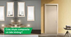 Cửa nhựa composite có bền không?