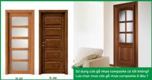 Sử dụng cửa gỗ nhựa composite có tốt không, nên mua ở đâu?