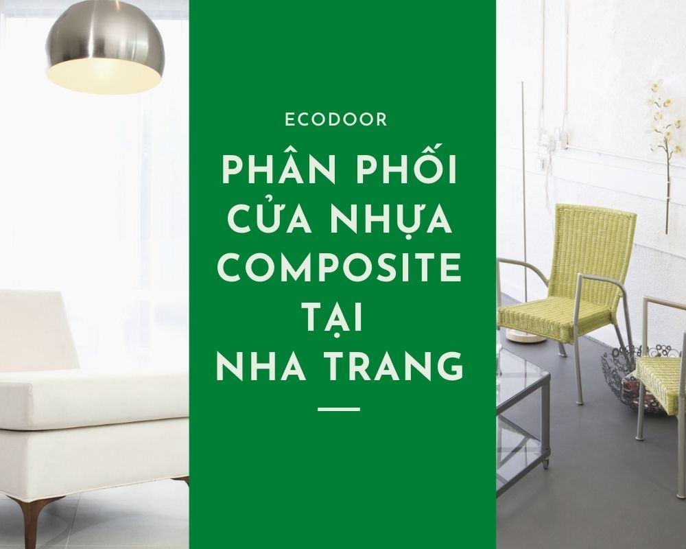 Ecodoor chuyên cung cấp các mẫu cửa nhựa composite tại Nha Trang và hệ thống đại lý trên cả nước